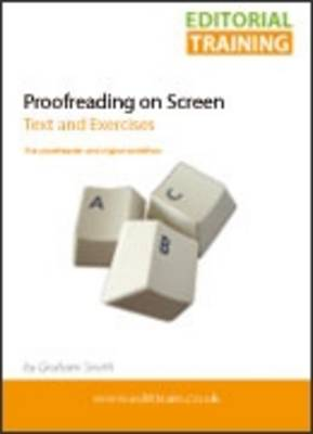 Proofreading on Screen: Text and Exercises (the Proofreader and Digital Workflow)