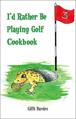 I'd Rather be Playing Golf Cookbook