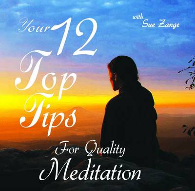 12 Top Tips for Quality Meditation