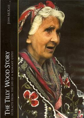 'The Tilly Wood Story': Extracts from the Life of a Romany Gypsy