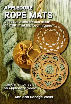 Appledore Rope Mats: A History and Exploration of Mat Making Techniques.... and Memories of an Appledore 'maid'