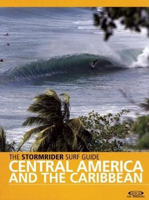 The Stormrider Surf Guide Central America and the Caribbean