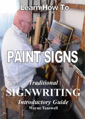 Learn How to Paint Signs: Traditional Signwriting Introductory Guide