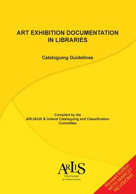 Art Exhibition Documentation in Libraries: Cataloguing Guidelines