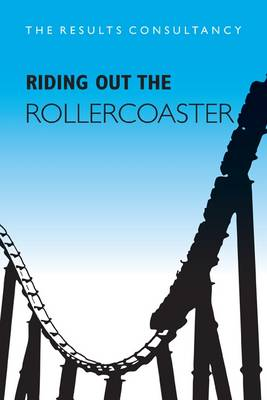 Riding Out the Rollercoaster: A Collection of Perspectives on How to Win Business in a Recession