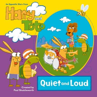 Harry and Toto: Quiet and Loud: v. 3