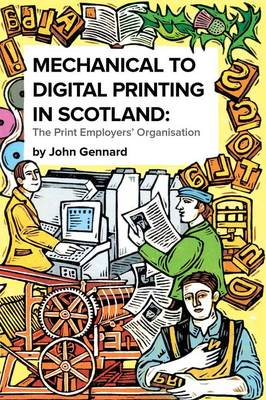 Mechanical to Digital Printing in Scotland: The Print Employers' Organisation
