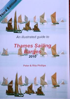 An Illustrated Guide to Thames Sailing Barges: 2010