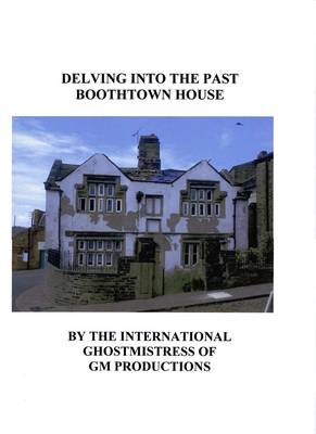 Delving into the Past Boothtown House