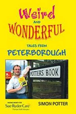 Weird and Wonderful Tales of Peterborough
