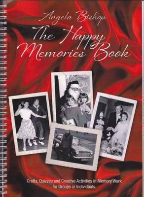 The Happy Memories Book: Crafts, Quizzes and Creative Activities in Memory Work for Groups or Individuals