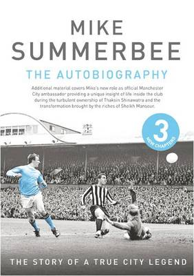 Mike Summerbee - an Autobiogrphy: The Story of a True City Legend