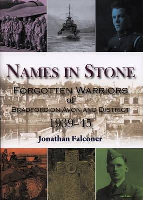 Names in Stone: Forgotten Warriors of Bradford-on-Avon and District 1939-45