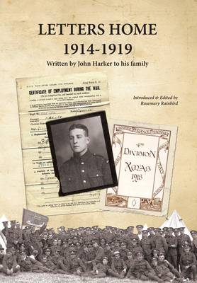 Letters Home 1914-1919: Written by John Harker to His Family