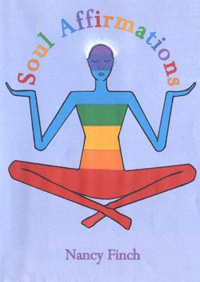 Soul Affirmations: Affirmations to Help Rebalance Your Mind, Body and Soul