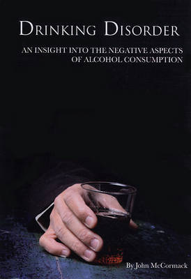 Drinking Disorder: An Insight into the Negative Aspects of Alcohol Consumption
