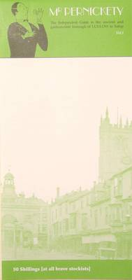 Mr Pernickety: The Independent Guide to the Ancient and Gastronomic Borough of Ludlow in Salop