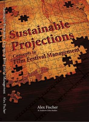 Sustainable Projections: Concepts in Film Festival Management