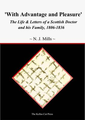 With Advantage and Pleasure: The Life and Letters of a Scottish Doctor and His Family, 1806-1836
