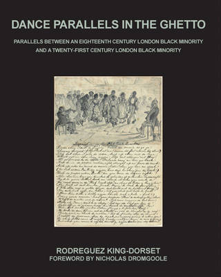 Dance Parallels in the Ghetto: Parallels Between an Eighteenth Century London Black Minority and a Twenty-first Century London Black Minority
