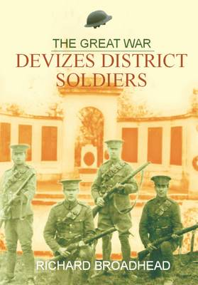 The Great War - Devizes District Soldiers