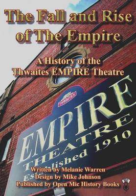 The Fall and Rise of the Empire: A History of the Thwaites EMPIRE Theatre