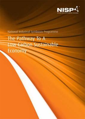 National Industrial Symbiosis Programme - the Pathway to a Low Carbon Sustainable Economy