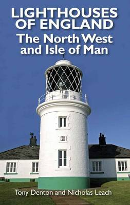 Lighthouses of England: The North West and Isle of Man