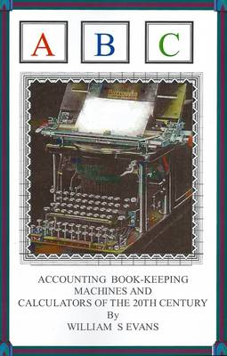 Accounting Book-Keeping Machines and Calculators of the 20th Century