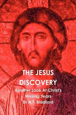 The Jesus Discovery: Another Look at Christ's Missing Years