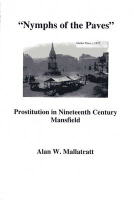 Nymphs of the Paves: Prostitution in Nineteenth Century Mansfield
