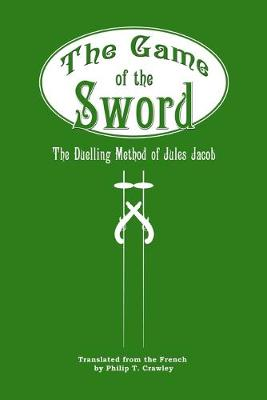 The Game of the Sword: The Duelling Method of Jules Jacob