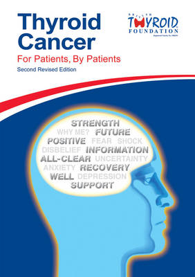 Thyroid Cancer - For Patients, by Patients