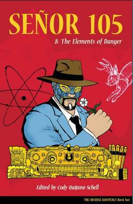 Senor 105 and the Elements of Danger