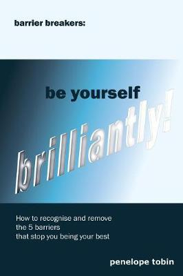 Barrier Breakers: Be Yourself Brilliantly!