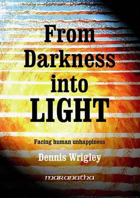 From Darkness into Light: Facing Human Unhappiness