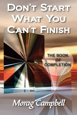 Don't Start What You Can't Finish: The Book of Completion