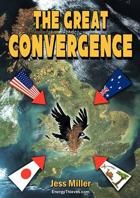 The Great Convergence: A Tale of Chaos, Greed, Deceit, Friendship, Triumph, Strange Encounters and Even Stranger Goings On!