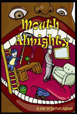 Mouth Almighty: A Play
