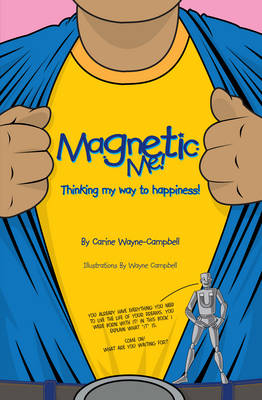 Magnetic Me!: Thinking My Way to Happiness