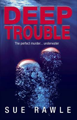 Deep Trouble: The Perfect Murder... Under Water
