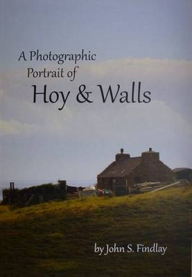 A Photographic Portrait of Hoy & Walls