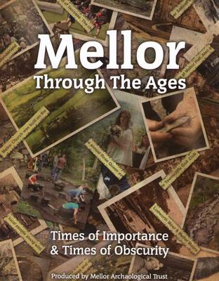 Mellor Through the Ages: Times of Importance and Times of Obscurity
