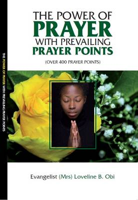 The Power of Prayer with Prevailing Prayer Points