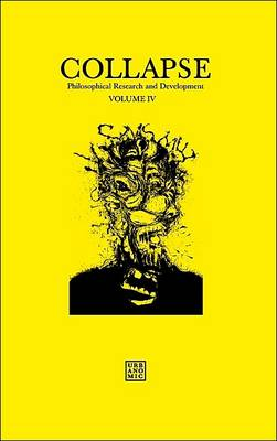 Collapse: Philosophical Research and Development: 2012: Volume IV: Concept Horror