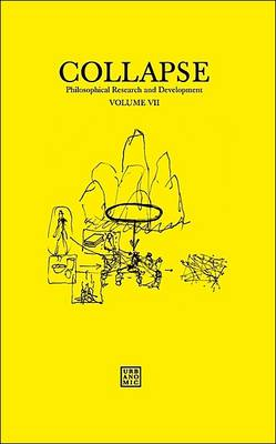 Collapse: Philosophical Research and Development: 2012: Volume VII: Culinary Materialism