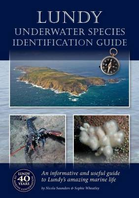 Lundy - Underwater Species Identification Guide: An Informative and Useful Guide to Lundy's Amazing Marine Life