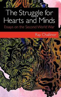 The Struggle for Hearts and Minds: Essays on the Second World War