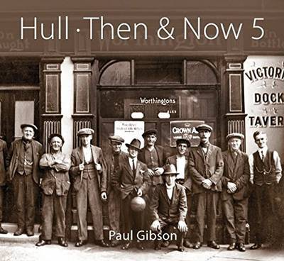 Hull Then & Now: Volume 5