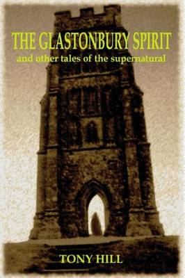 The Glastonbury Spirit: and Other Tales of the Supernatural